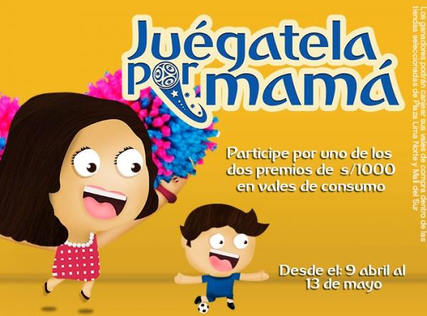 Campaña Juégatela por mamá - Plaza Norte
