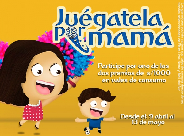 Campaña Juégatela por mamá - Mall del Sur