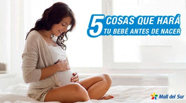 5 COSAS QUE HARÁ TU BEBÉ UN DÍA ANTES DE NACER - Mall del Sur