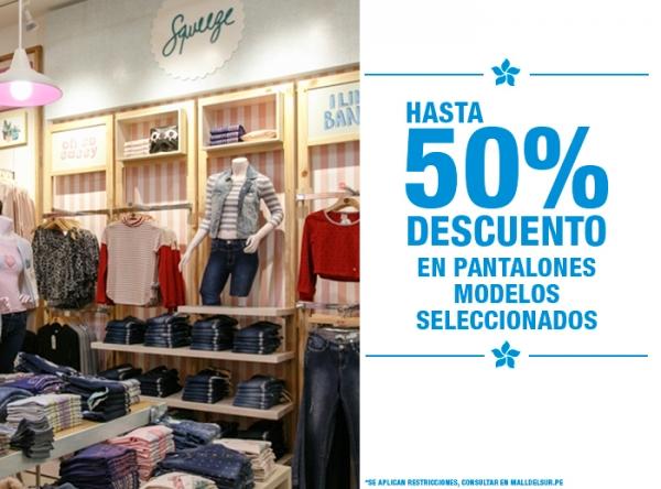 HASTA 50% DCTO EN PANTALONES MODELOS SELECCIONADOS squeeze - Mall del Sur