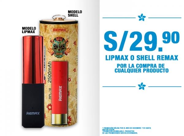 LIPMAX O SHELL REMAX A S/29.90 POR COMPRA DE PRODUCTO Be Smart - Mall del Sur
