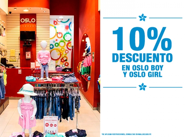 10% DCTO EN OSLO BOY Y OSLO GIRL - Plaza Norte