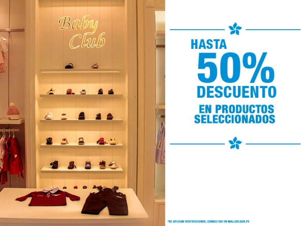 HASTA 50% DSCTO EN PROD SELEC - BABY CLUB CHIC - Mall del Sur