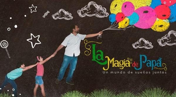 LA MAGIA DE PAPÁ - UN MUNDO DE SUEÑOS JUNTOS - Mall del Sur
