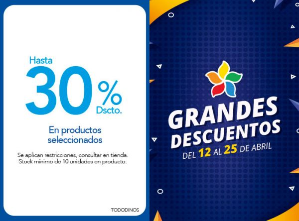 HASTA 30% DSCTO. EN PRODUCTOS SELECCIONADOS - TODODINOS - Mall del Sur