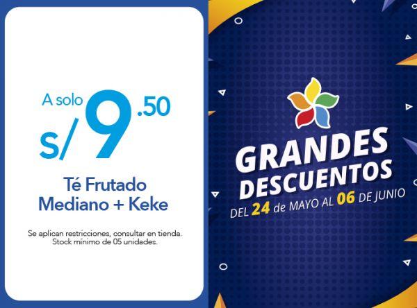TÉ FRUTADO MEDIANO + KEKE A SÓLO S/9.50 - Plaza Norte